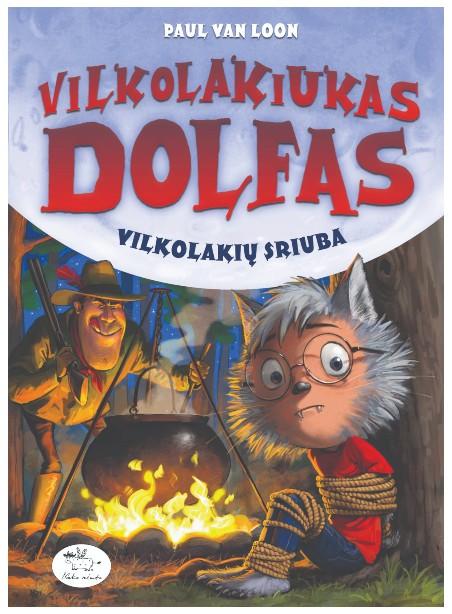 Vilkolakiukas Dolfas. Vilkolakių sriuba (14)