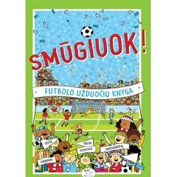 SMŪGIUOK! Futbolo užduočių knyga