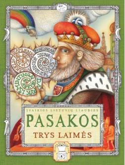 Trys laimės: įvairios lietuvių liaudies pasakos