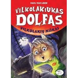 Vilkolakiukas Dolfas. Vilkolakių miškas