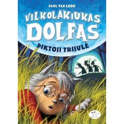 Vilkolakiukas Dolfas. Piktoji trijulė