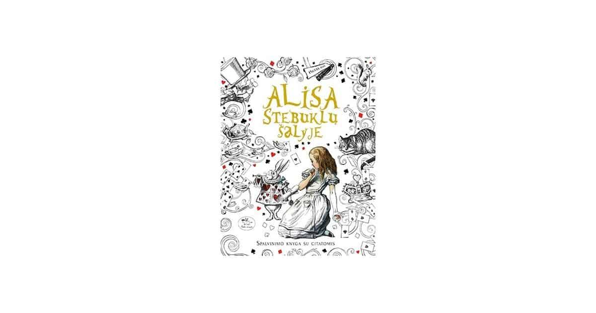 Alisa Stebuklų šalyje. Spalvinimo knyga su citatomis