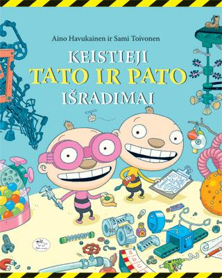 """""""Keistieji Tato ir Pato išradimai"""" viršelis"""